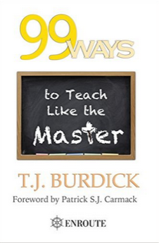 The E-Book! – 99 Ways to Teach Like the Master by Timothy J. Burdick