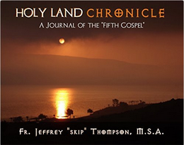 Holy Land Chronicle: A Journal of the 'Fifth Gospel'