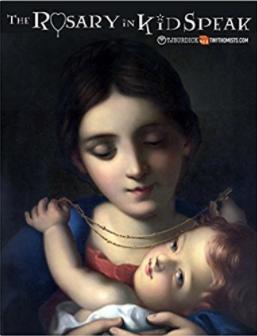 The Rosary in Kidspeak