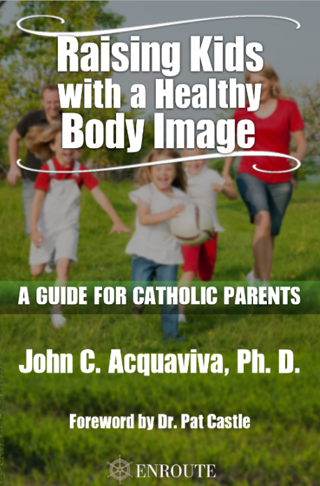 Raising Kids with a Healthy Body Image: A Guide for Catholic Parents