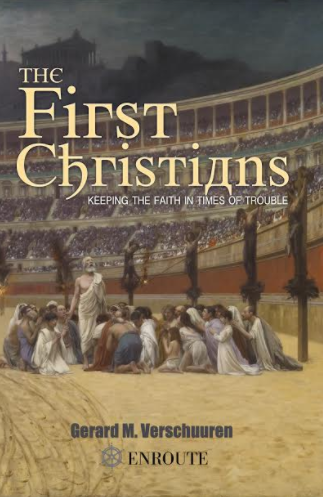 The First Christians: Keeping the Faith in Times of Trouble
