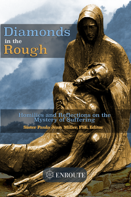 Diamonds in the Rough: Homilies and Reflections on the Mystery of Suffering