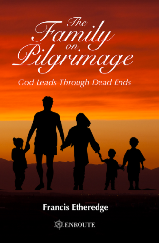 The Family on Pilgrimage: God Leads Through Dead Ends