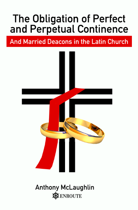 The Obligation of Perfect and Perpetual Continence and Married Deacons in the Latin Church