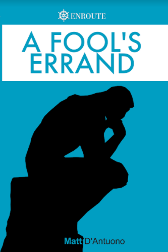 A Fool's Errand: A Brief, Informal Introduction to Philosophy for Young Catholics