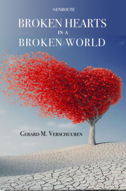Broken Hearts in a Broken World, authored by Gerard M. Verschuuren