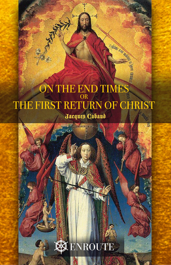 On the End Times, or the First Return of Christ by Jacques Cabaud