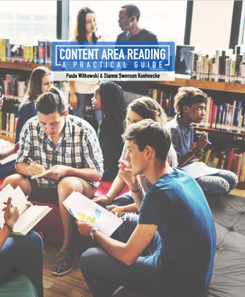 Content Area Reading: A Practical Guide by Paula Witkowski and Dianne Swenson Koehnecke