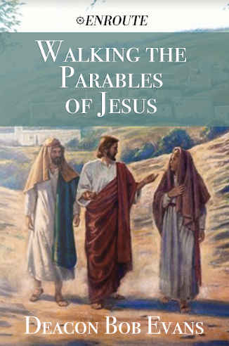 Walking the Parables of Jesus by Deacon Bob Evans