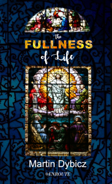 The Fullness of Life by Martin Dybicz