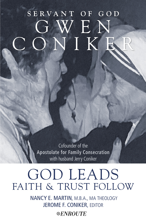 Servant of God: Gwen Coniker – God Leads: Faith and Trust Follow by Nancy Martin