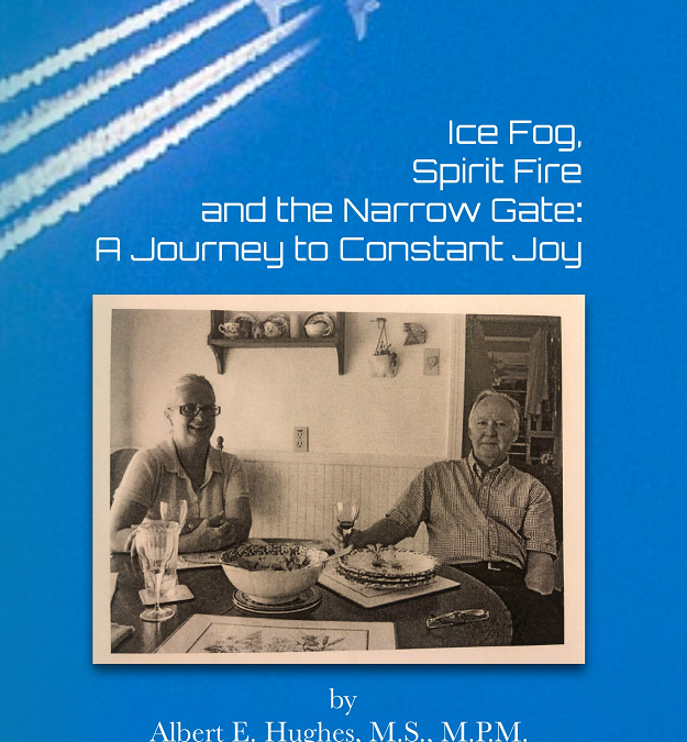 Ice Fog, Spirit Fire and the Narrow Gate, authored by Albert E. Hughes