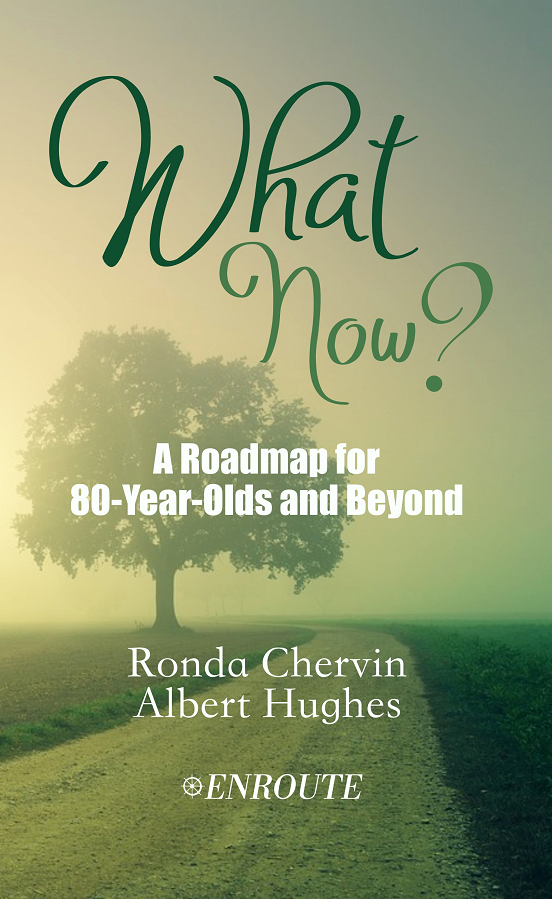 What Now?: A Roadmap for 80-Year-Olds and Beyond, authored by Ronda Chervin and Al Hughes