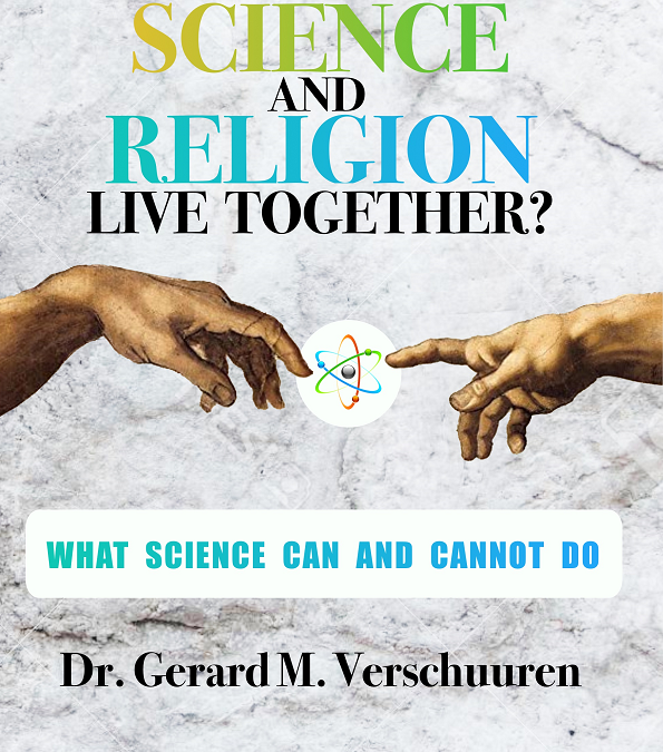 Can Science and Religion Live Together? What Science Can and Cannot Do by Gerard Verschuuren