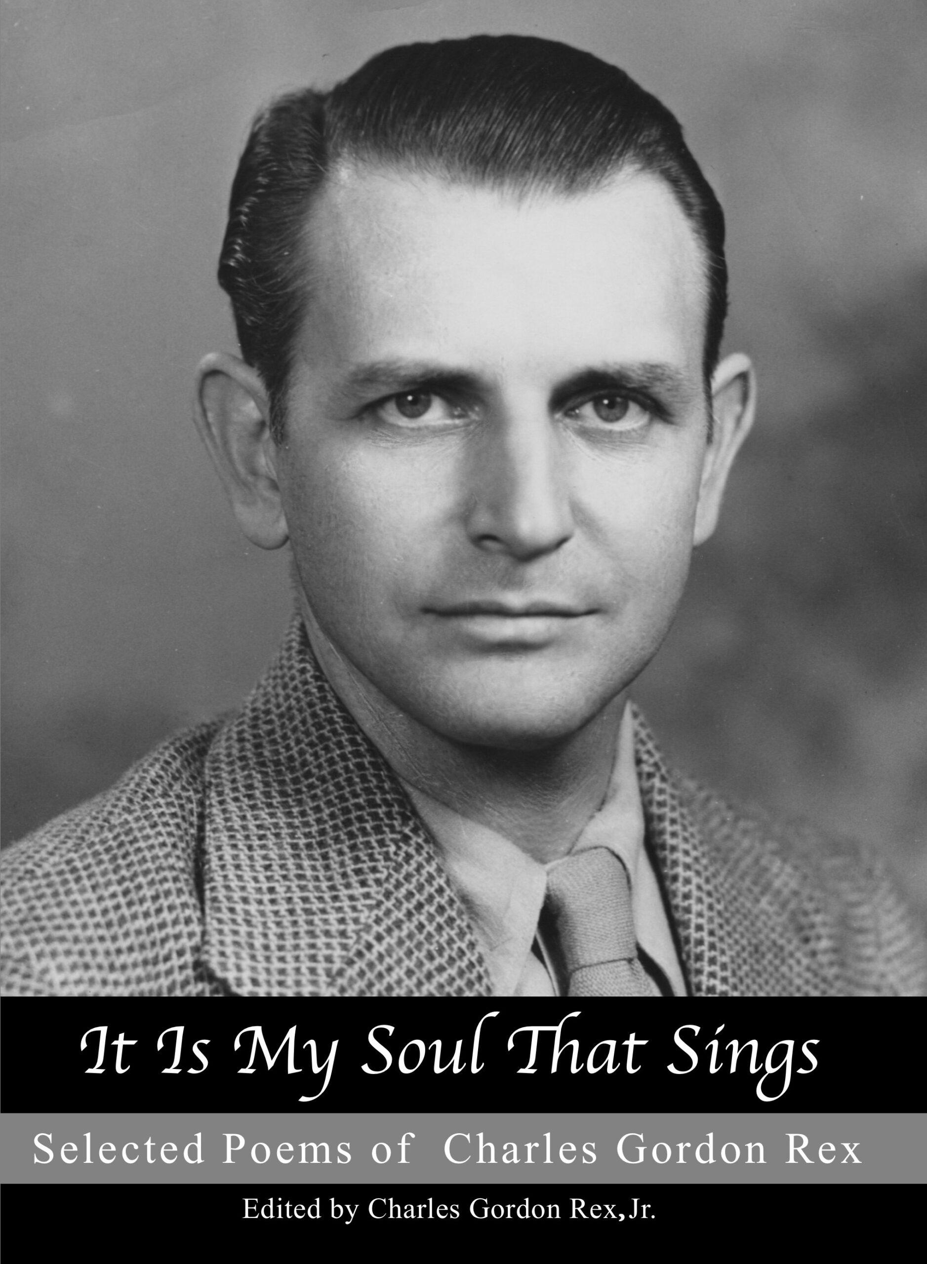 It is My Soul that Sings: Selected Poems of Charles Gordon Rex