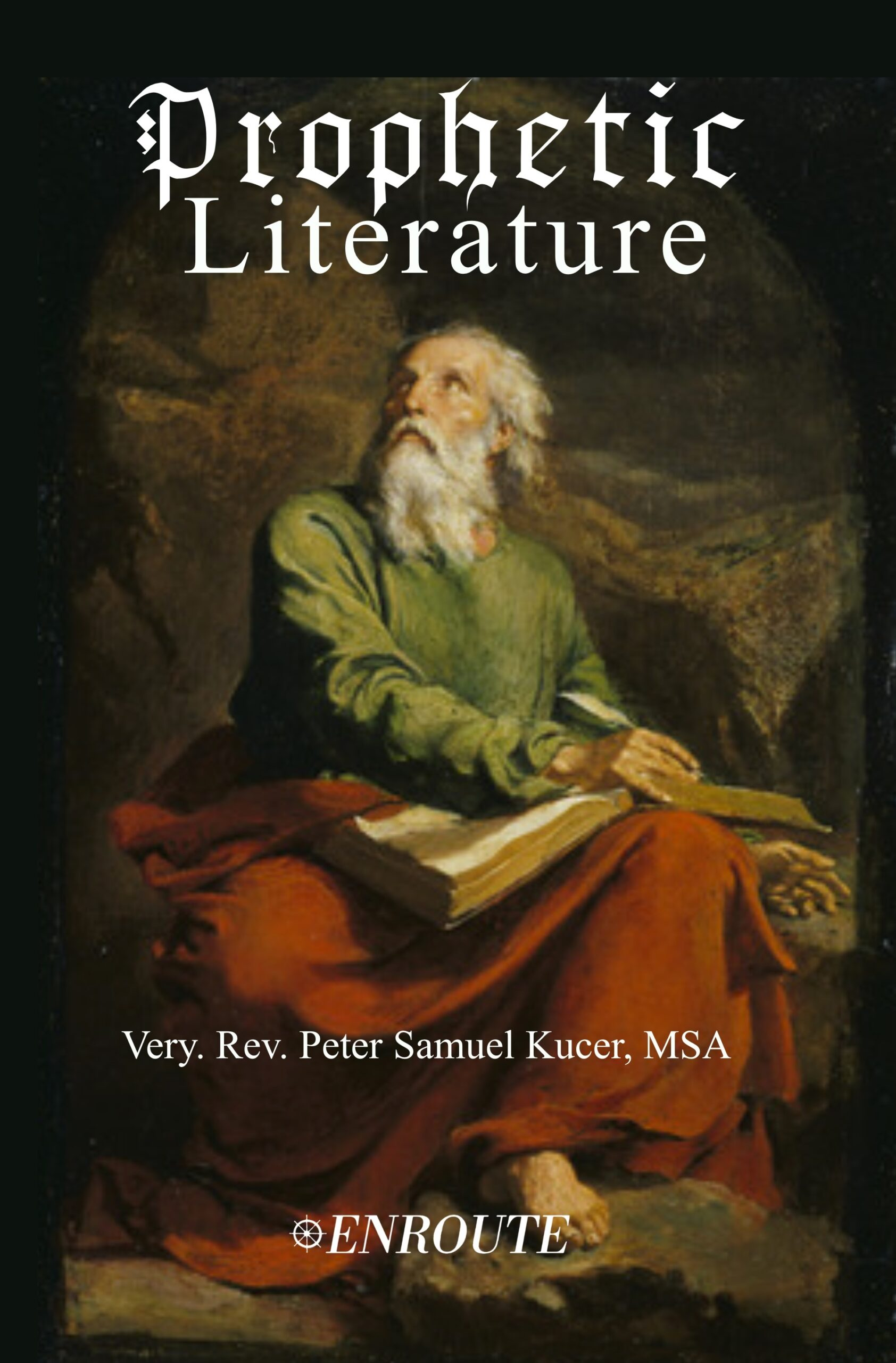 Prophetic Literature by Very Rev. Peter Samuel Kucer, MSA