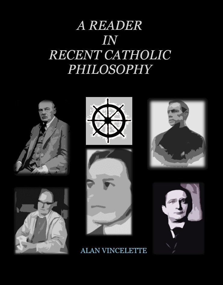 A Reader in Recent Catholic Philosophy, ed. by Dr. Alan Vincelette