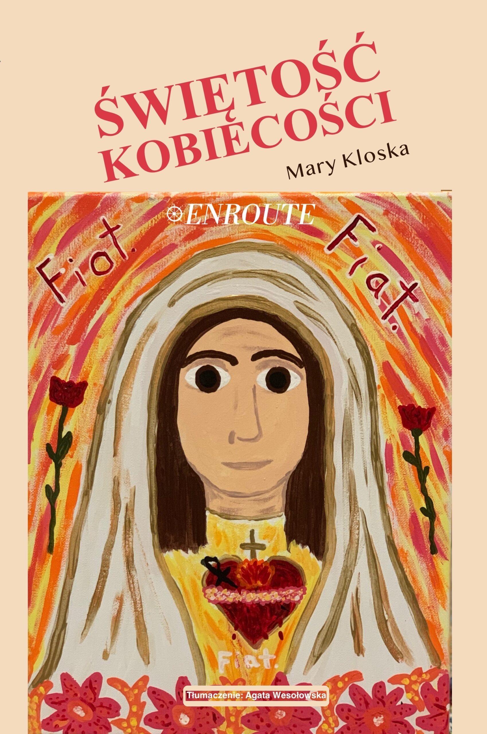 ŚWIĘTOŚĆ KOBIECOŚCI by Mary Kloska