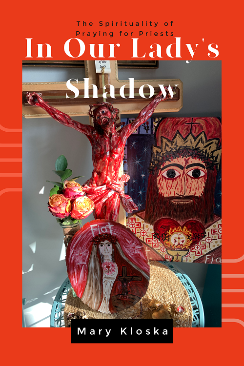 In Our Lady's Shadow, authored by Mary Kloska