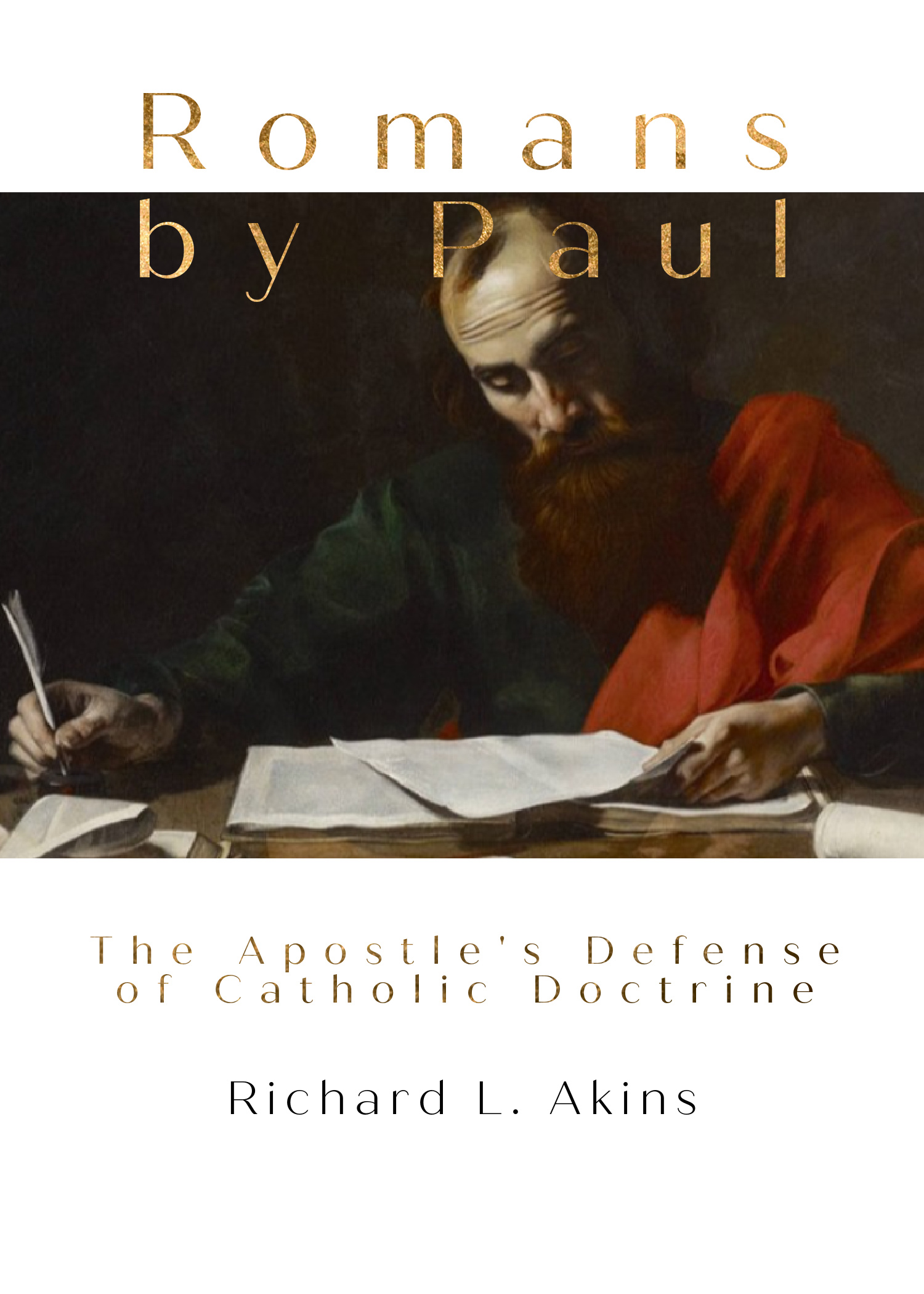 Romans by Paul, authored by Richard L. Akins