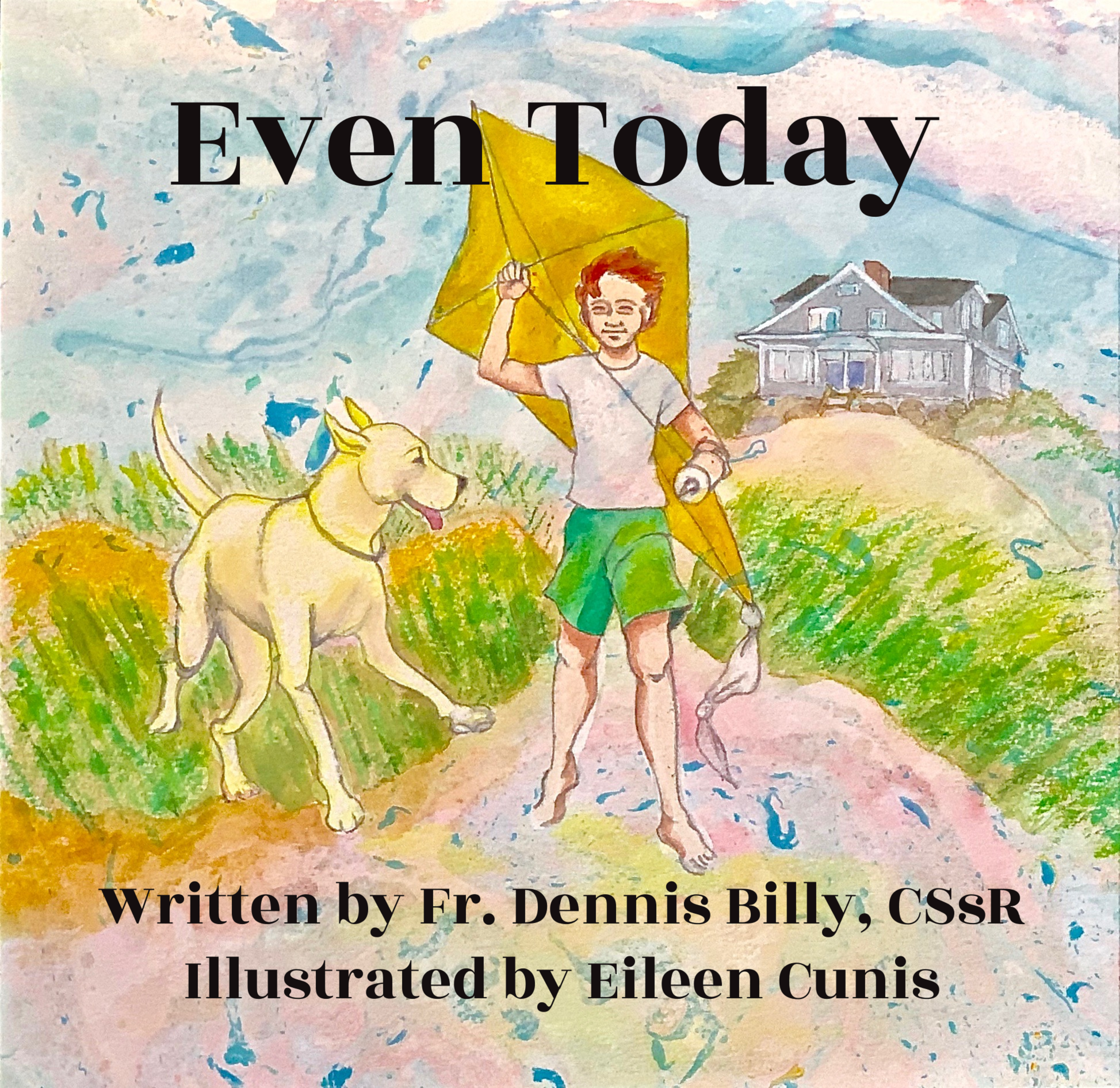 Even Today by Fr. Dennis Billy, CSsR, and illustrated by Eileen Cunis