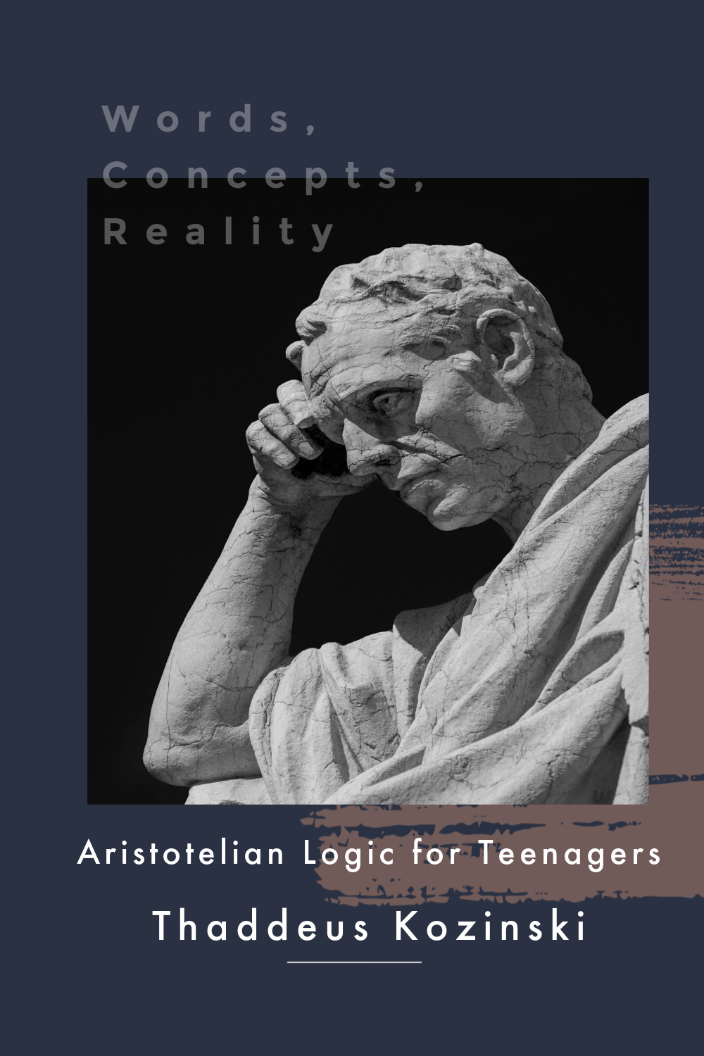 Words, Concepts, Reality: Aristotelian Logic for Teenagers