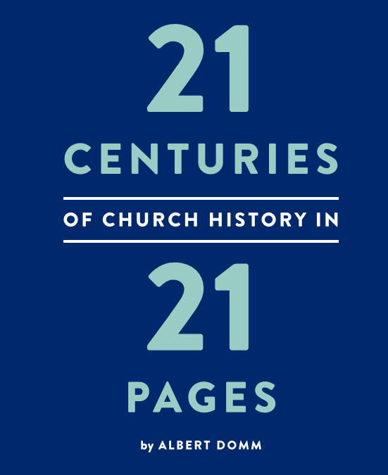 21 Centuries of Church History in 21 Pages by Albert Domm