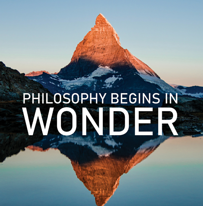Philosophy begins in Wonder