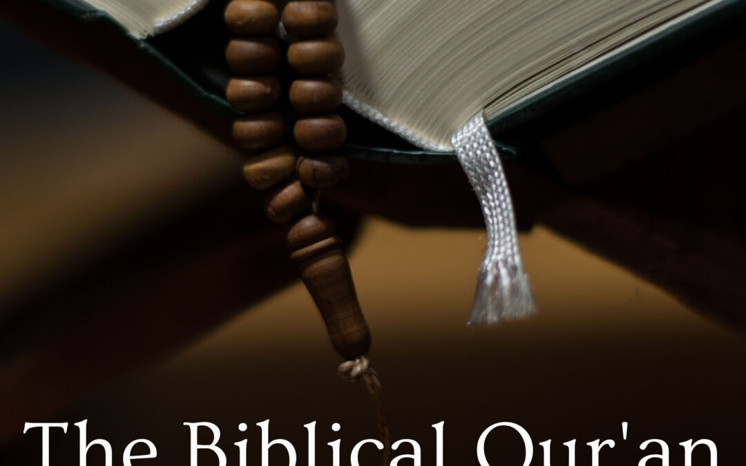 The Biblical Qur'an: A Christian Investigation